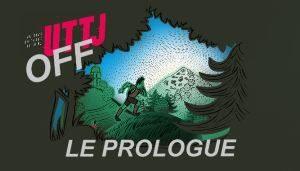 UTTJ OFF : Le prologue