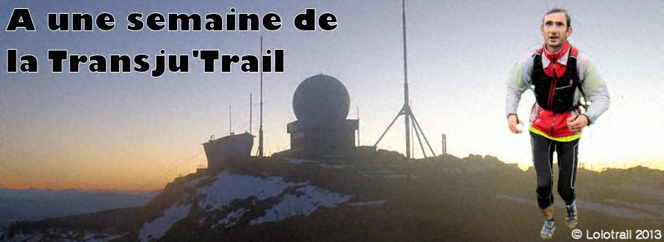 A une semaine de la Transju'Trail